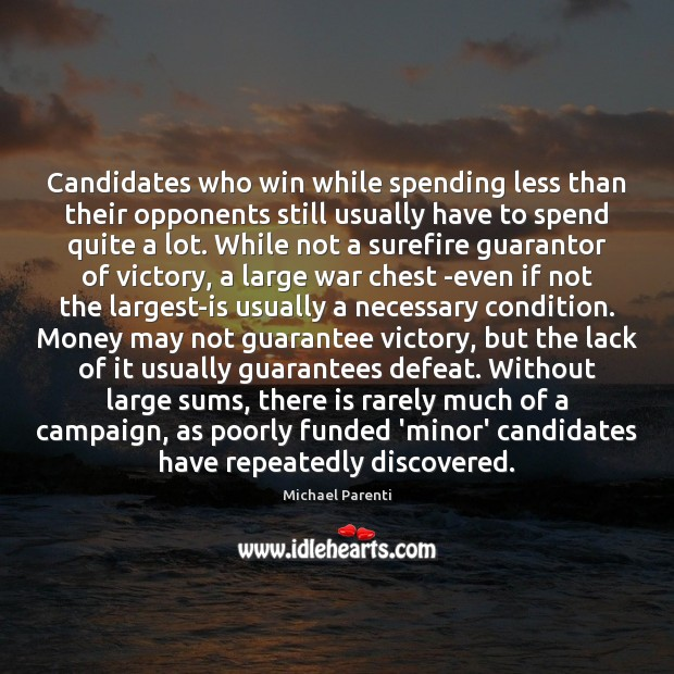 Candidates who win while spending less than their opponents still usually have Image