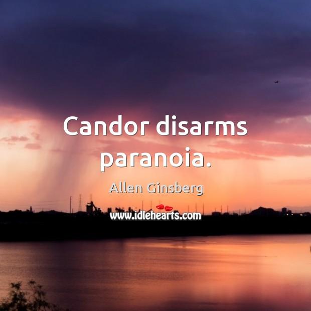 Candor disarms paranoia. Image