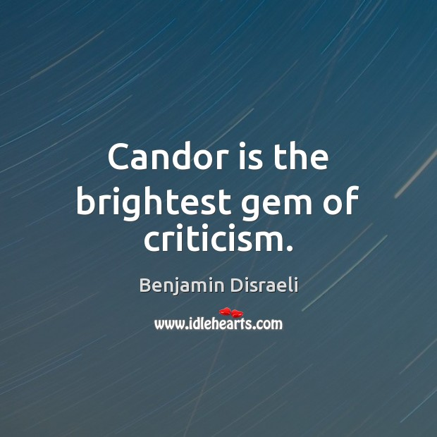 Candor is the brightest gem of criticism. Image
