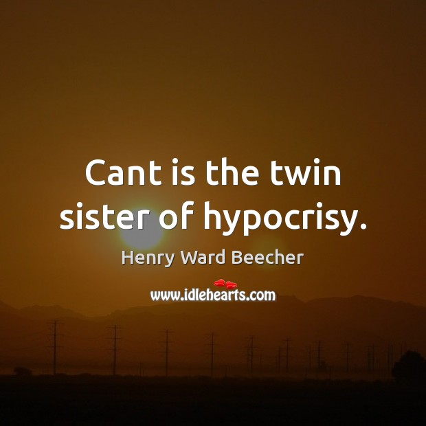 Image, Cant is the twin sister of hypocrisy.