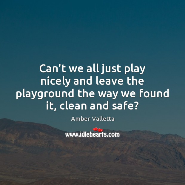 Image, Can't we all just play nicely and leave the playground the way