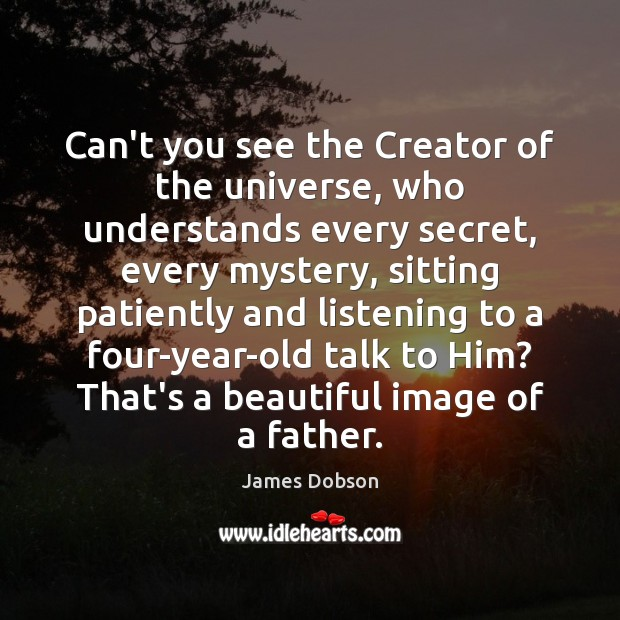 Image, Can't you see the Creator of the universe, who understands every secret,