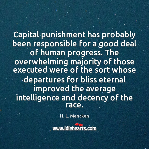 Image, Capital punishment has probably been responsible for a good deal of human