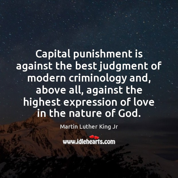 Capital punishment is against the best judgment of modern criminology and, above Punishment Quotes Image