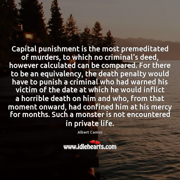 Capital punishment is the most premeditated of murders, to which no criminal's Punishment Quotes Image