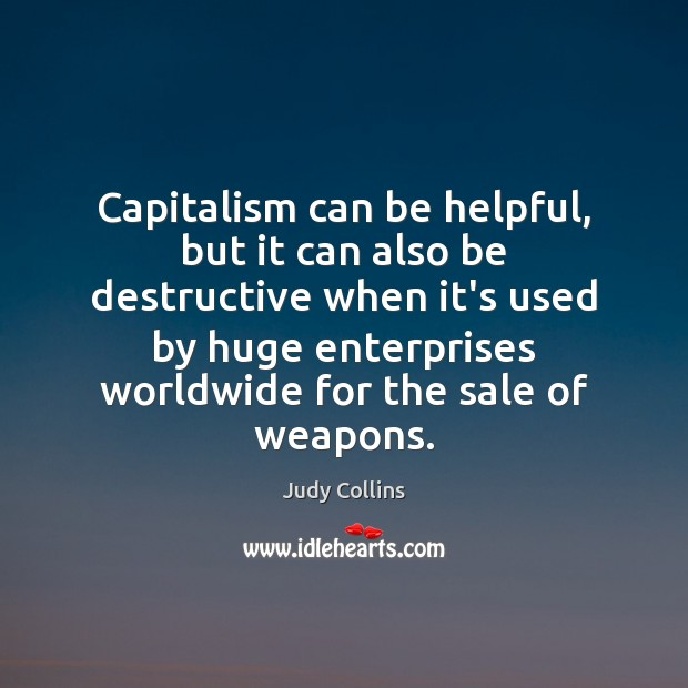 Capitalism can be helpful, but it can also be destructive when it's Image
