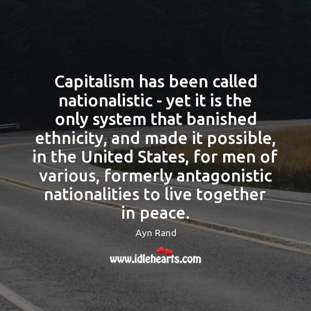 Capitalism has been called nationalistic – yet it is the only system Ayn Rand Picture Quote