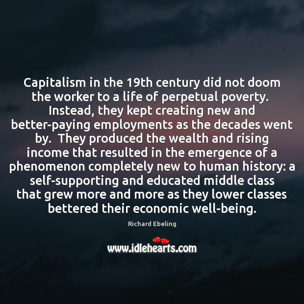 Image, Capitalism in the 19th century did not doom the worker to a