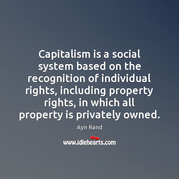 Capitalism is a social system based on the recognition of individual rights, Capitalism Quotes Image