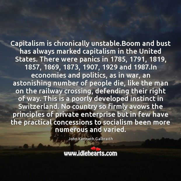 Capitalism is chronically unstable.Boom and bust has always marked capitalism in Capitalism Quotes Image