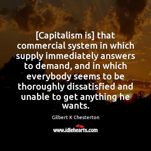 [Capitalism is] that commercial system in which supply immediately answers to demand, Capitalism Quotes Image