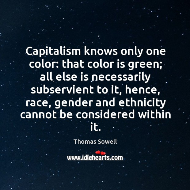 Image, Capitalism knows only one color: that color is green;