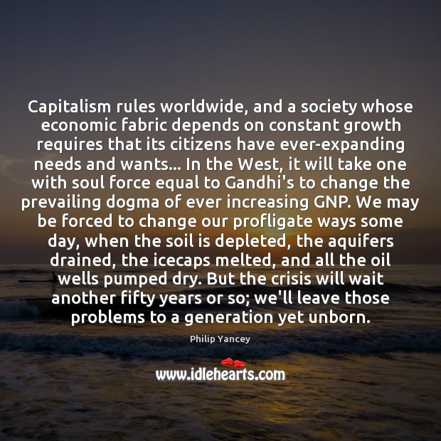 Image, Capitalism rules worldwide, and a society whose economic fabric depends on constant