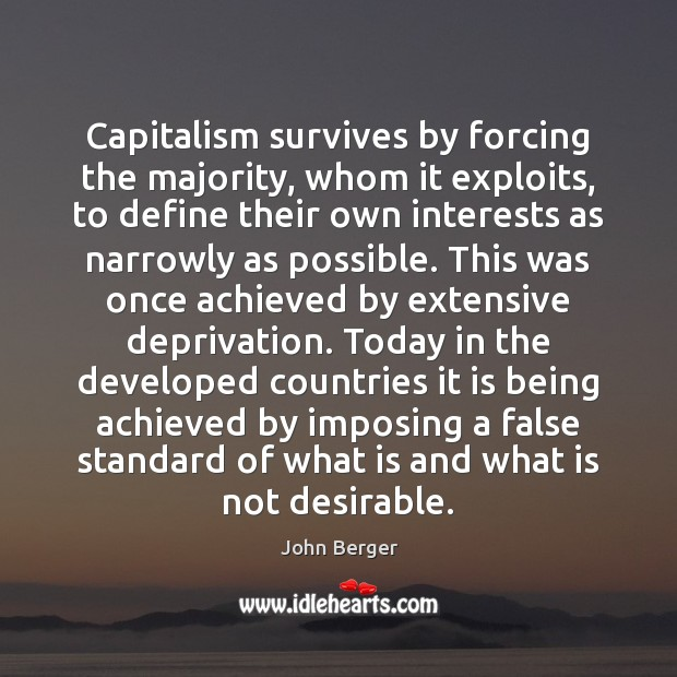 Image, Capitalism survives by forcing the majority, whom it exploits, to define their