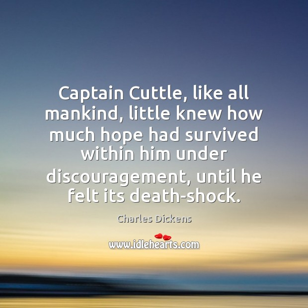 Image about Captain Cuttle, like all mankind, little knew how much hope had survived
