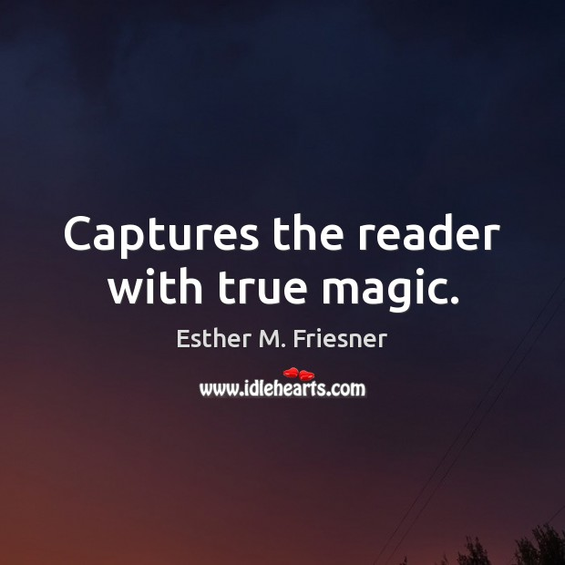 Captures the reader with true magic. Image