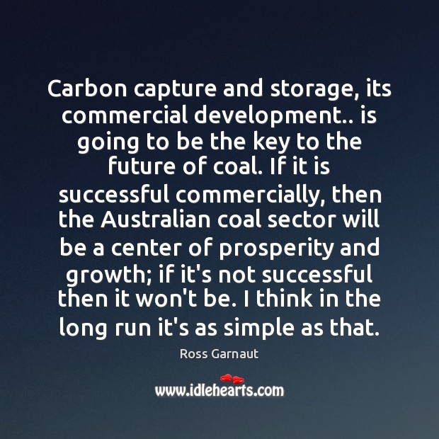 Image, Carbon capture and storage, its commercial development.. is going to be the