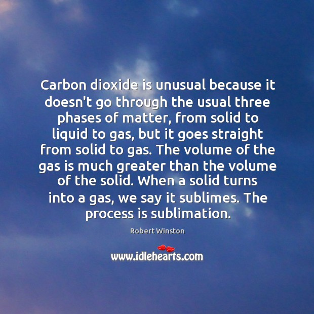 Carbon dioxide is unusual because it doesn't go through the usual three Image