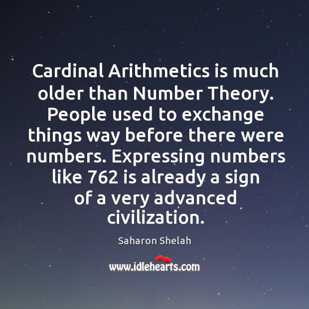 Image, Cardinal Arithmetics is much older than Number Theory. People used to exchange