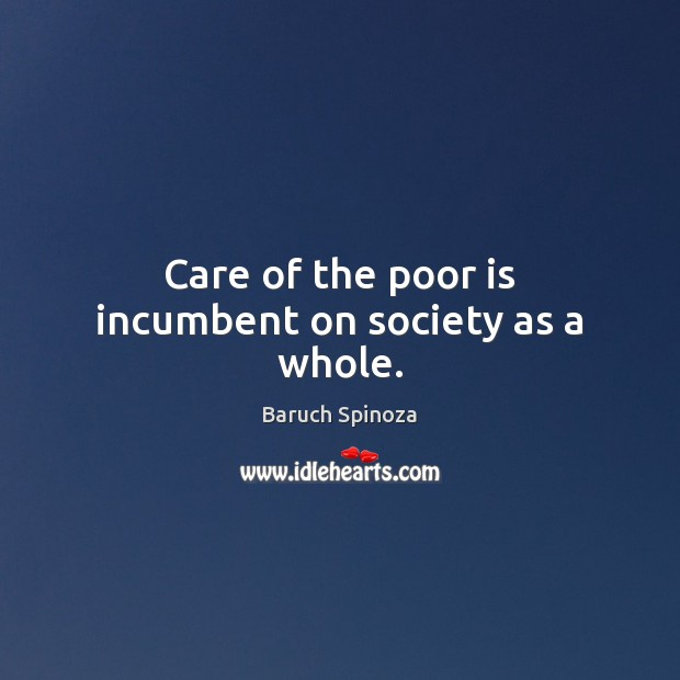 Care of the poor is incumbent on society as a whole. Image