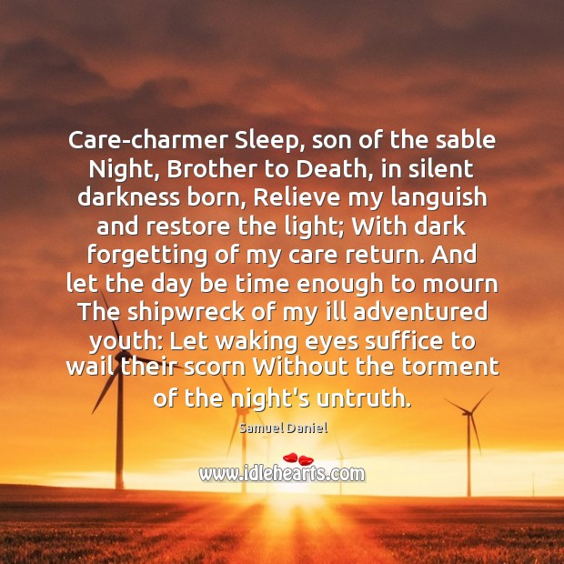 Care-charmer Sleep, son of the sable Night, Brother to Death, in silent Image