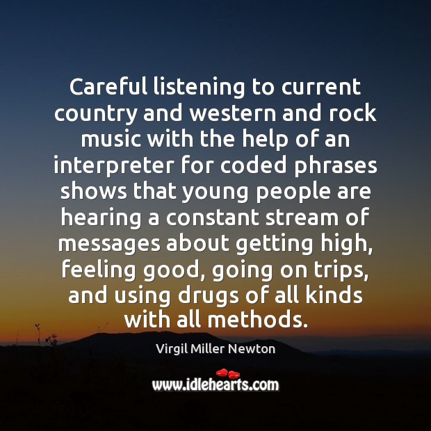 Careful listening to current country and western and rock music with the Image