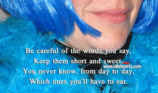 Be Careful Of The Words You Say