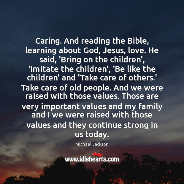 Image, Caring. And reading the Bible, learning about God, Jesus, love. He said,