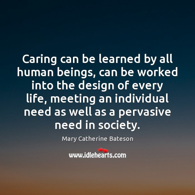 Caring can be learned by all human beings, can be worked into Image