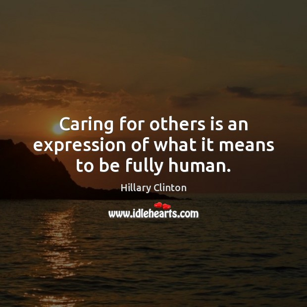 Image, Caring for others is an expression of what it means to be fully human.