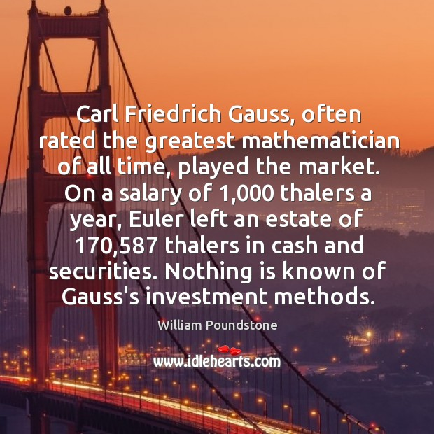 Carl Friedrich Gauss, often rated the greatest mathematician of all time, played Image