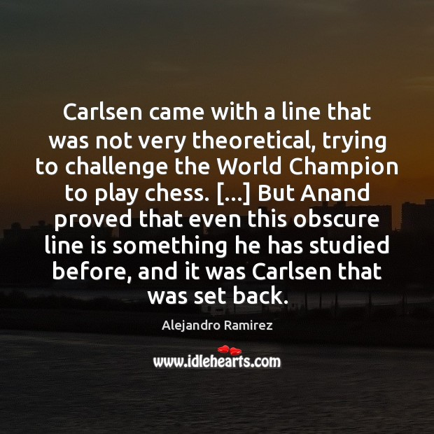 Image, Carlsen came with a line that was not very theoretical, trying to