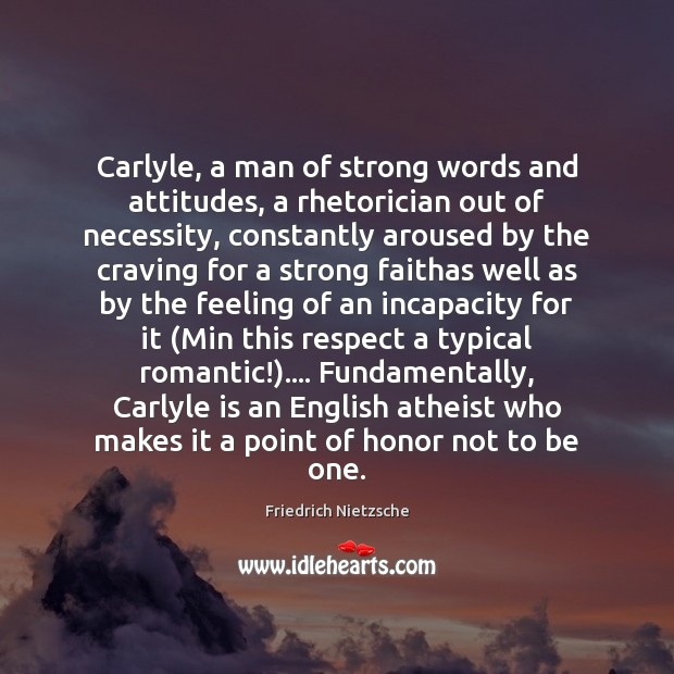 Image, Carlyle, a man of strong words and attitudes, a rhetorician out of