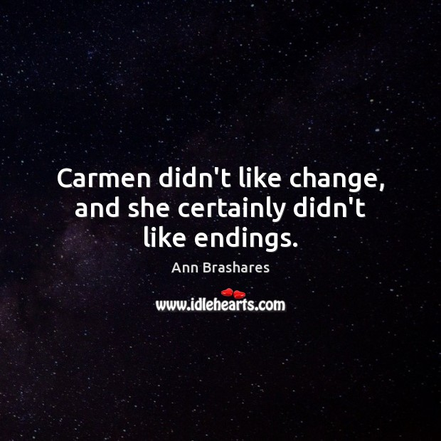 Image, Carmen didn't like change, and she certainly didn't like endings.