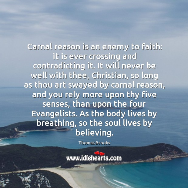 Carnal reason is an enemy to faith: it is ever crossing and Image