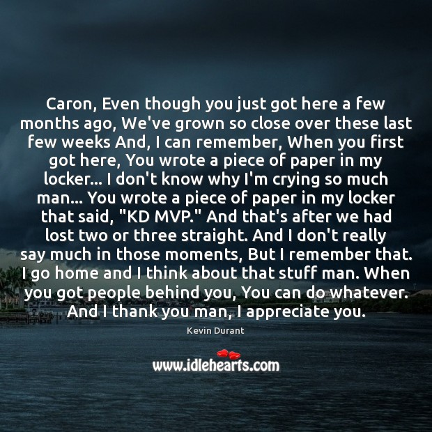 Image, Caron, Even though you just got here a few months ago, We've