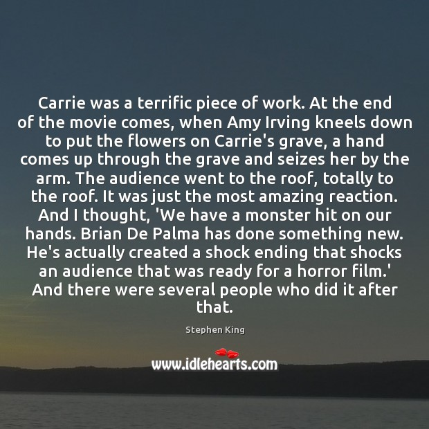 Carrie was a terrific piece of work. At the end of the Image