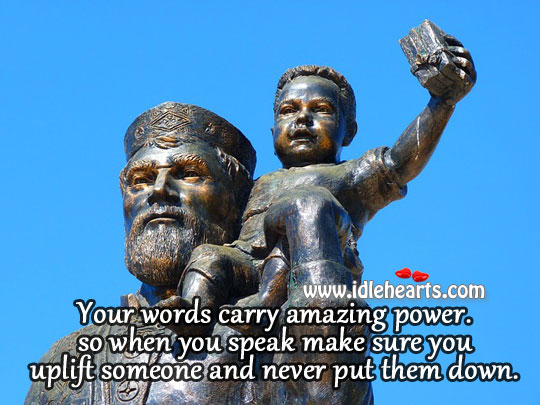 Your Words Carry Amazing Power.