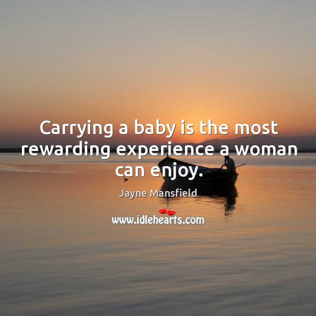 Carrying a baby is the most rewarding experience a woman can enjoy. Image