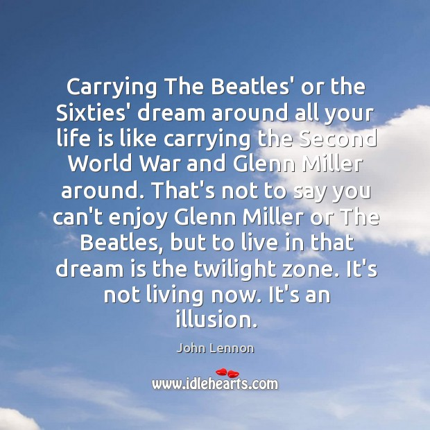 Image, Carrying The Beatles' or the Sixties' dream around all your life is