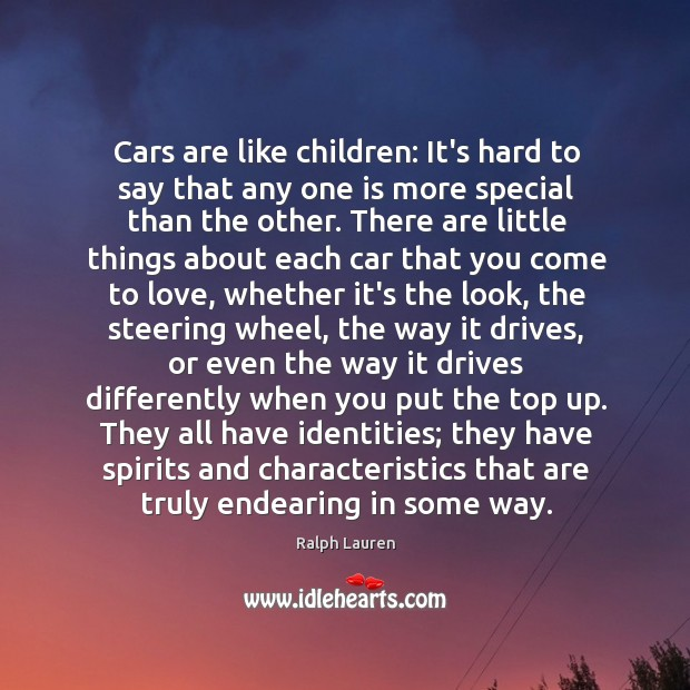 Cars are like children: It's hard to say that any one is Image