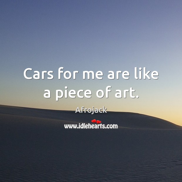 Cars for me are like a piece of art. Image