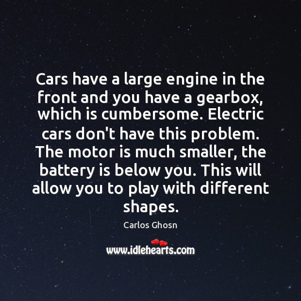 Image, Cars have a large engine in the front and you have a