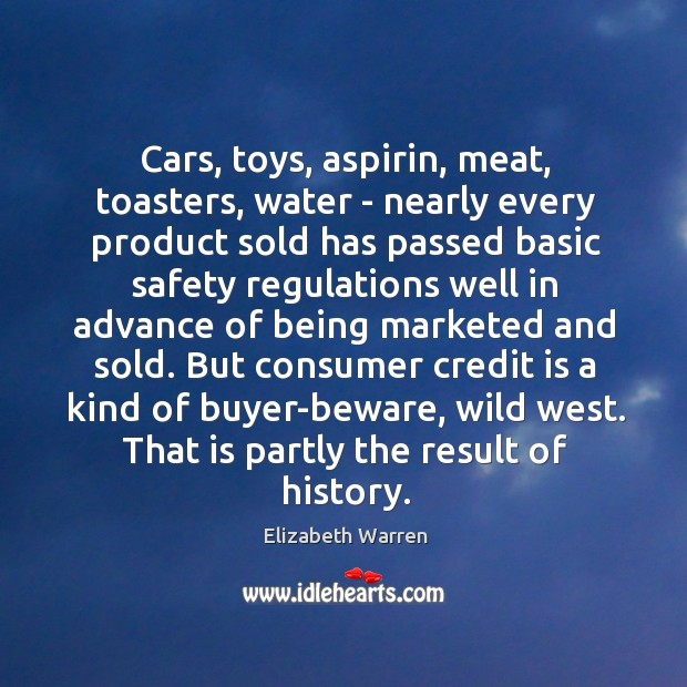 Cars, toys, aspirin, meat, toasters, water – nearly every product sold has Image