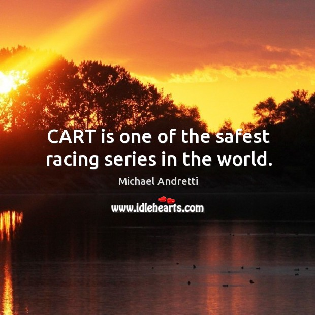 Cart is one of the safest racing series in the world. Image