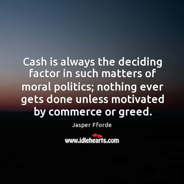 Image, Cash is always the deciding factor in such matters of moral politics;