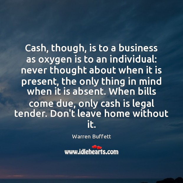Image about Cash, though, is to a business as oxygen is to an individual: