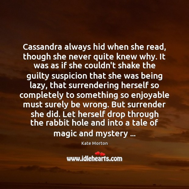 Image, Cassandra always hid when she read, though she never quite knew why.