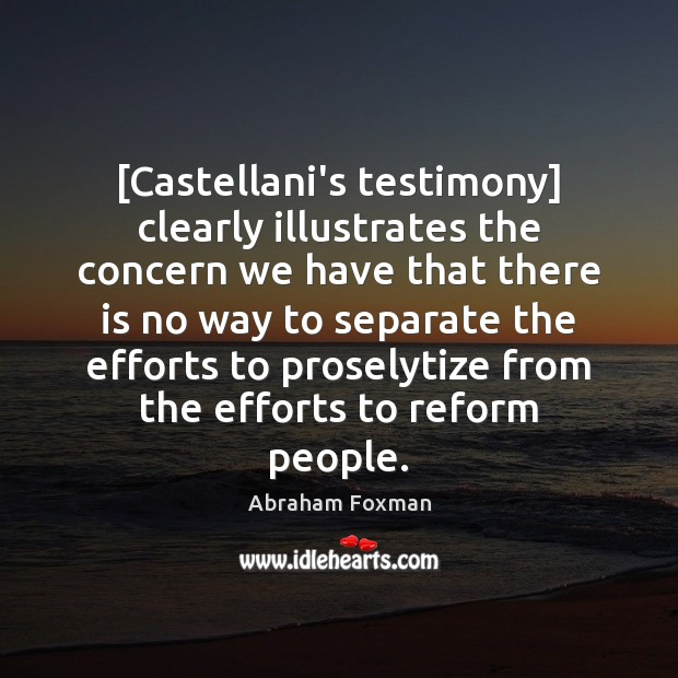 Image, [Castellani's testimony] clearly illustrates the concern we have that there is no