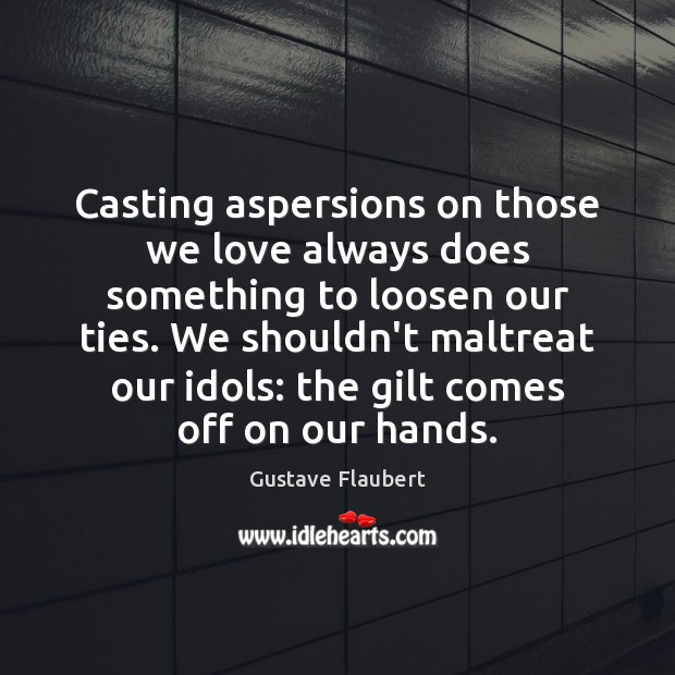 Image, Casting aspersions on those we love always does something to loosen our